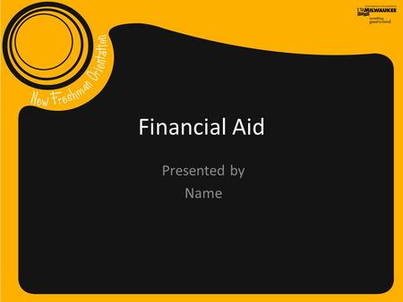 Financial Aid Presented by Name. Paying for College: Paying for College: Financial aid was created as the BRIDGE to Higher education. All the information.