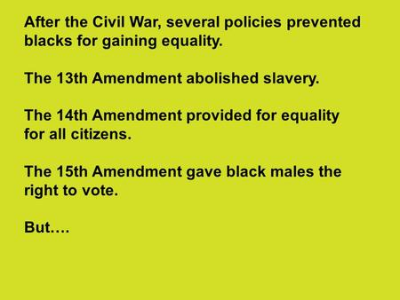 The 13th Amendment abolished slavery.