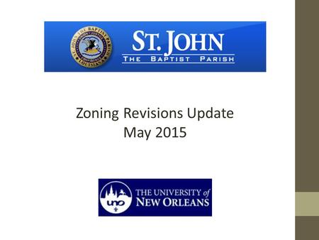 Zoning Revisions Update May 2015. UNO Division of Planning Project Team: Wendel Dufour,Director, Division of Planning Tim Jackson, AICPSenior Research.