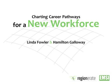 Linda Fowler & Hamilton Galloway Charting Career Pathways for a New Workforce.