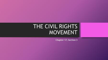 THE CIVIL RIGHTS MOVEMENT Chapter 17; Section 3. NEW SUCCESSES & CHALLENGES THE PUSH FOR VOTING RIGHTS In the summer of 1964, student volunteers, both.