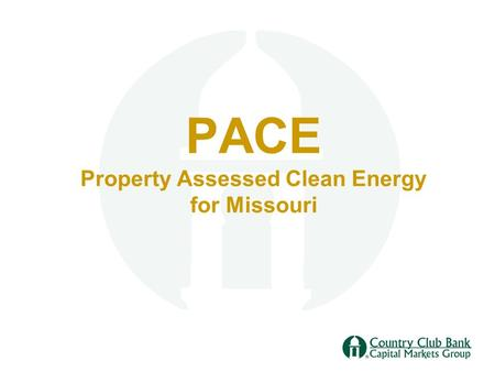 PACE Property Assessed Clean Energy for Missouri.