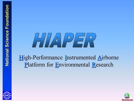 National Science Foundation GEOGeosciences HIA PER High-Performance Instrumented Airborne Platform for Environmental Research.