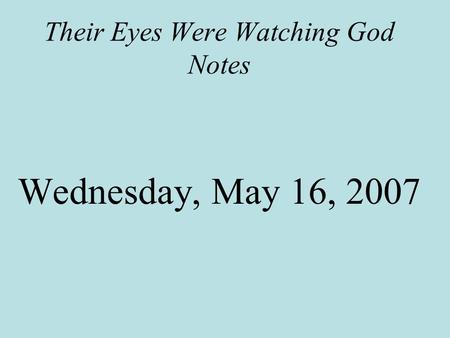 Their Eyes Were Watching God Notes Wednesday, May 16, 2007.