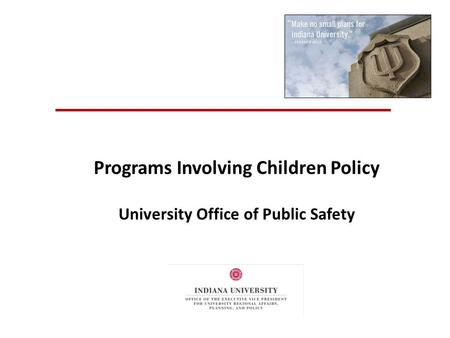Programs Involving Children Policy University Office of Public Safety.