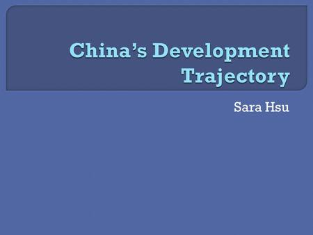"Sara Hsu.  ""China Model""  Colonialism and Communism  Planned economy  Mao's death."