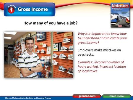 Why is it important to know how to understand and calculate your gross income? Employers make mistakes on paychecks. Examples: incorrect number of hours.