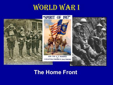World War I The Home Front. Selective Service Act Prior to American entry into the war, the U.S. had a volunteer army of about 200,000 soldiers. In May.