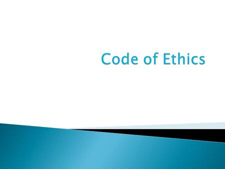 code of ethics and rationale A code of ethics can help a business determine its priorities and values it can also help you down the line if one of your employees or vendors drags you into legal trouble.