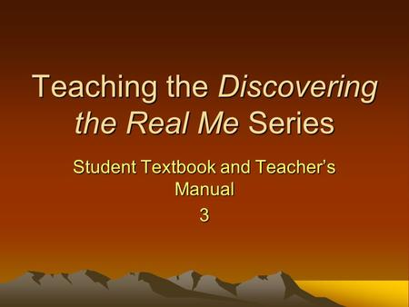 Teaching the Discovering the Real Me Series Student Textbook and Teacher's Manual 3.
