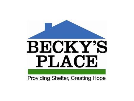 "Mission Becky's Place is designed to ""provide shelter and create hope"" for women and children who are experiencing homelessness and moving toward a life."