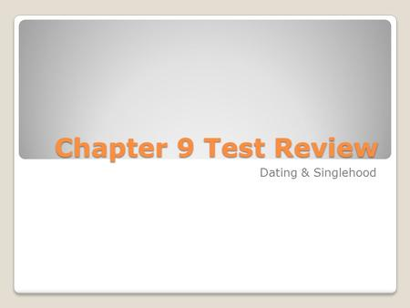 Chapter 9 Test Review Dating & Singlehood. Man are ranked higher when they are seen With a beautiful woman.