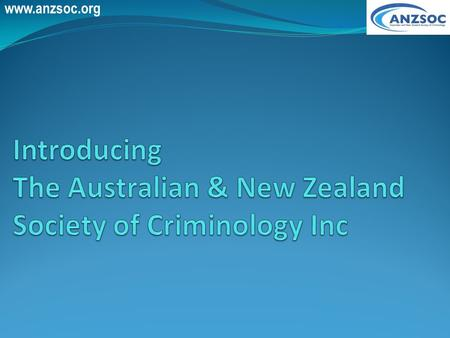 Www.anzsoc.org. History & Organisation Founded in Melbourne: 24 October 1967 Incorporated as an Association in Victoria: 4 April 2001 Registered office.