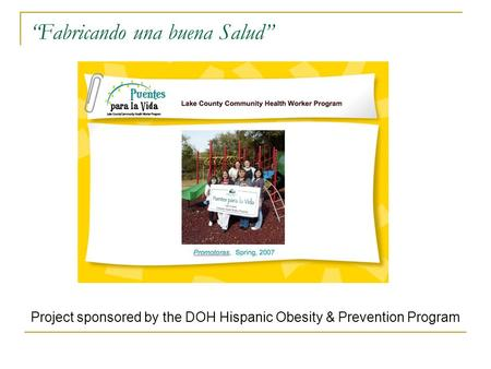 """Fabricando una buena Salud"" Project sponsored by the DOH Hispanic Obesity & Prevention Program."