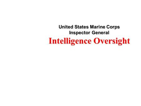 United States Marine Corps Inspector General Intelligence Oversight.