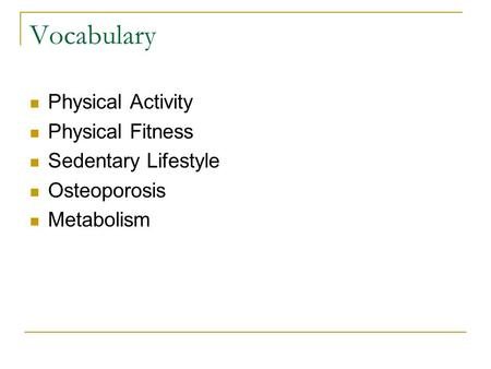 Vocabulary Physical Activity Physical Fitness Sedentary Lifestyle