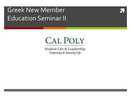  Greek New Member Education Seminar II. President Jeffrey D. Armstrong.