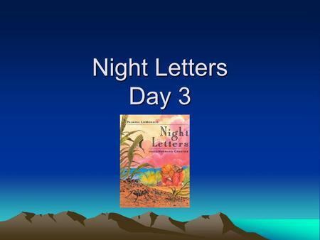 Night Letters Day 3.