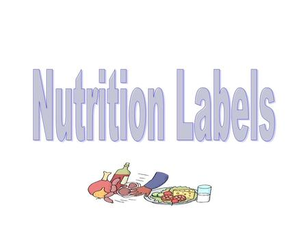 1990 Nutrition Labeling and Education Act Food manufacturers must disclose the fat (saturated and unsaturated), cholesterol, sodium, sugar, fiber, protein,