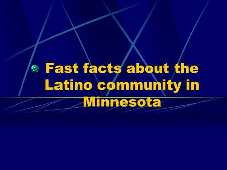 Fast facts about the Latino community in Minnesota.