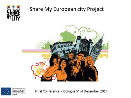 Share My European city Project Final Conference – Bologna 5° of December 2014.