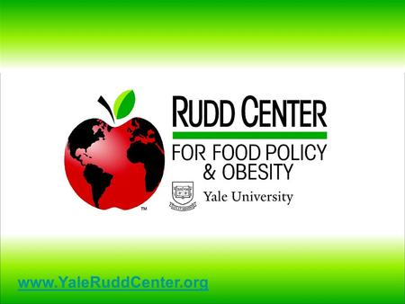 Www.YaleRuddCenter.org. The First Amendment and Restricting Food Marketing to Children AcademyHealth Washington DC, June 2008 Jennifer L. Pomeranz, JD,
