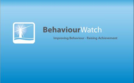 TITLE SLIDE. What will BehaviourWatch provide for your school? a bespoke BfL solution a superb tool for analysing and communicating data an easy system.