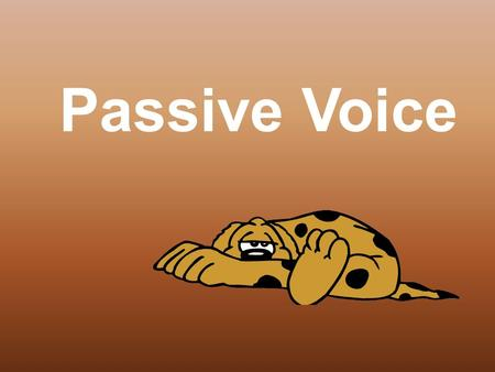 Passive Voice. Use of Passive Passive voice is used when the focus is on the action. It is not important or not known, however, who or what is performing.