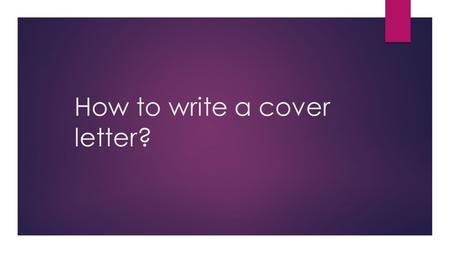How to write a cover letter?. What it is?  A cover letter is a document sent with your resume to provide additional information on your skills and experience.