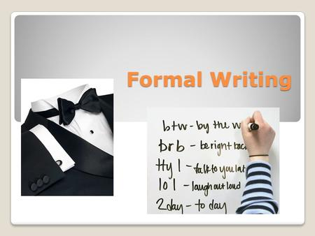 Formal Writing.