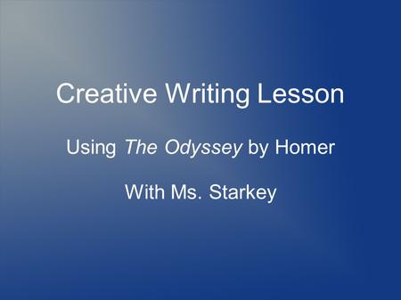 Creative Writing Lesson Using The Odyssey by Homer With Ms. Starkey.