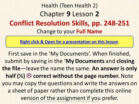 Health (Teen Health 2) Chapter 9 Lesson 2 Conflict Resolution Skills, pp. 248-251 Change to your Full Name First save in the 'My Documents'. When finished,