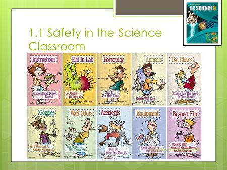 1.1 Safety in the Science Classroom (c) McGraw Hill Ryerson 2007.