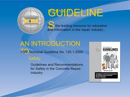 AN INTRODUCTION TO: from the leading resource for education and information in the repair industry... TECHNICAL GUIDELINE S Guidelines and Recommendations.