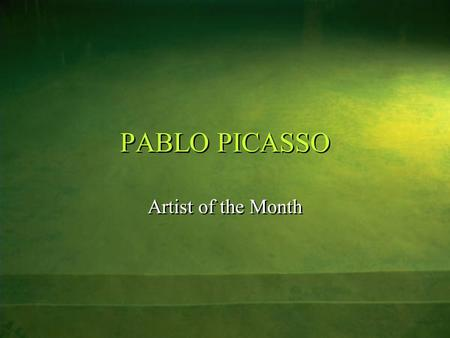 PABLO PICASSO Artist of the Month. Born October 25, 1881, in Malaga, Spain, Pablo Picasso, became one of the greatest and most influential artists of.