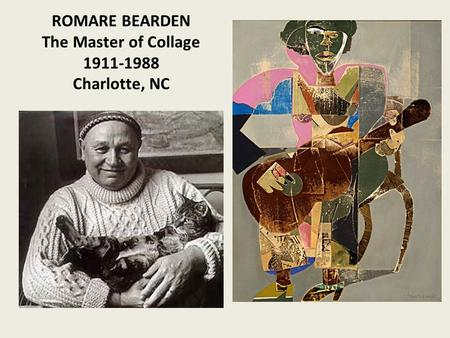 ROMARE BEARDEN The Master of Collage 1911-1988 Charlotte, NC.