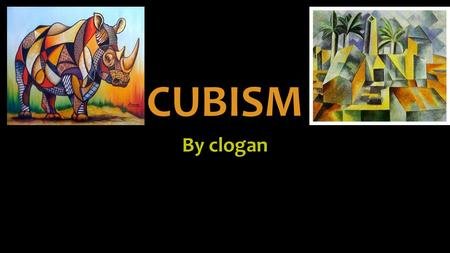 CUBISM By clogan.