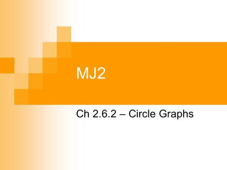 MJ2 Ch 2.6.2 – Circle Graphs. Bellwork Please take out your homework from yesterday and leave it on your desk for me to check 1. Draw a circle. Divide.