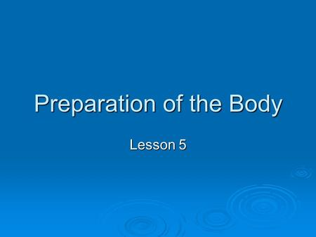 Preparation of the Body Lesson 5. Circuit Training  Includes a fixed circuit of set tasks or individual circuit based on individual's requirements 