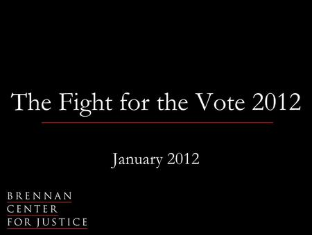 The Fight for the Vote 2012 January 2012. 2 Registering [poor people] to vote is like handing out burglary tools to criminals. It is profoundly antisocial.