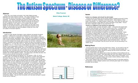 "Abstract Introduction Autism is a difference and should be respected. Dr. Temple Grandin, a woman with autism, writes ""…if the genes that caused these."