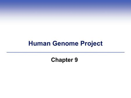 Human Genome Project Chapter 9. Central Points (1)  Large, international project analyzing human genome  Information from sequencing and mapping all.
