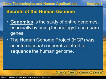 Gene Technologies and Human ApplicationsSection 1 Secrets of the Human Genome Genomics is the study of entire genomes, especially by using technology to.