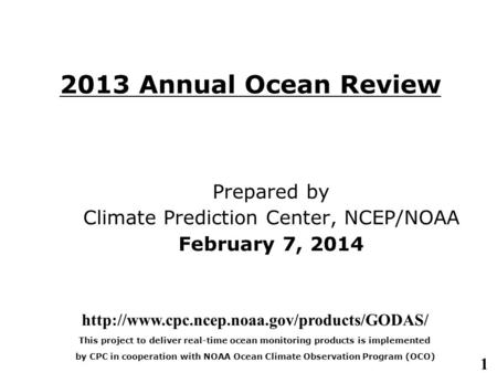 1 2013 Annual Ocean Review Prepared by Climate Prediction Center, NCEP/NOAA February 7, 2014  This project.