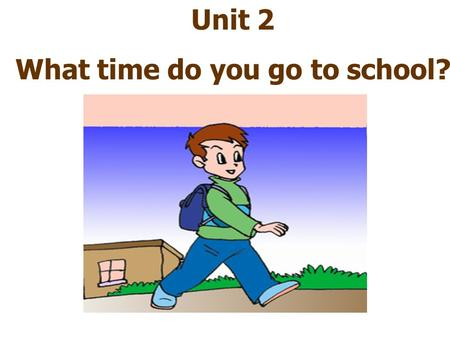Unit 2 What time do you go to school?. What time do you take a shower on weekends? always I usually take a shower at …. never What time do you … on weekends?