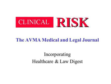 The AVMA Medical and Legal Journal Incorporating Healthcare & Law Digest.