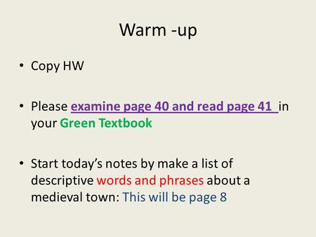 Warm -up Copy HW Please examine page 40 and read page 41 in your Green Textbook Start today's notes by make a list of descriptive words and phrases about.
