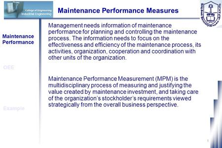 1 Maintenance Performance Measures Management needs information of maintenance performance for planning and controlling the maintenance process. The information.