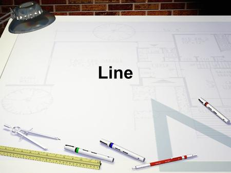 Line. LINE The element of art used to define spaces, contours and outlines, or suggest mass and volume. It may be a continuous mark made with a pointed,