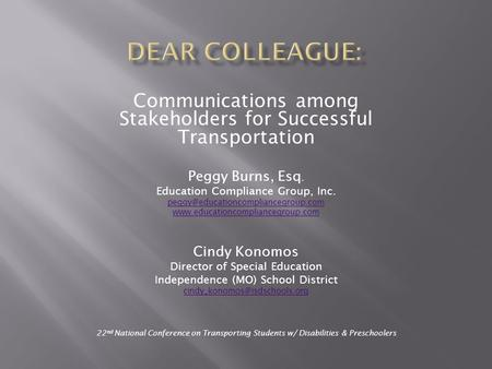 Communications among Stakeholders for Successful Transportation Peggy Burns, Esq. Education Compliance Group, Inc.